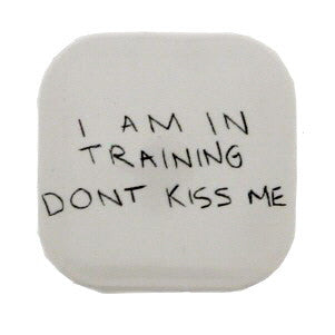 Don't Kiss Me Badge