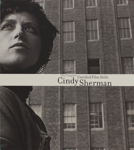 Cindy Sherman: The Complete Untitled Film Stills Hardcover