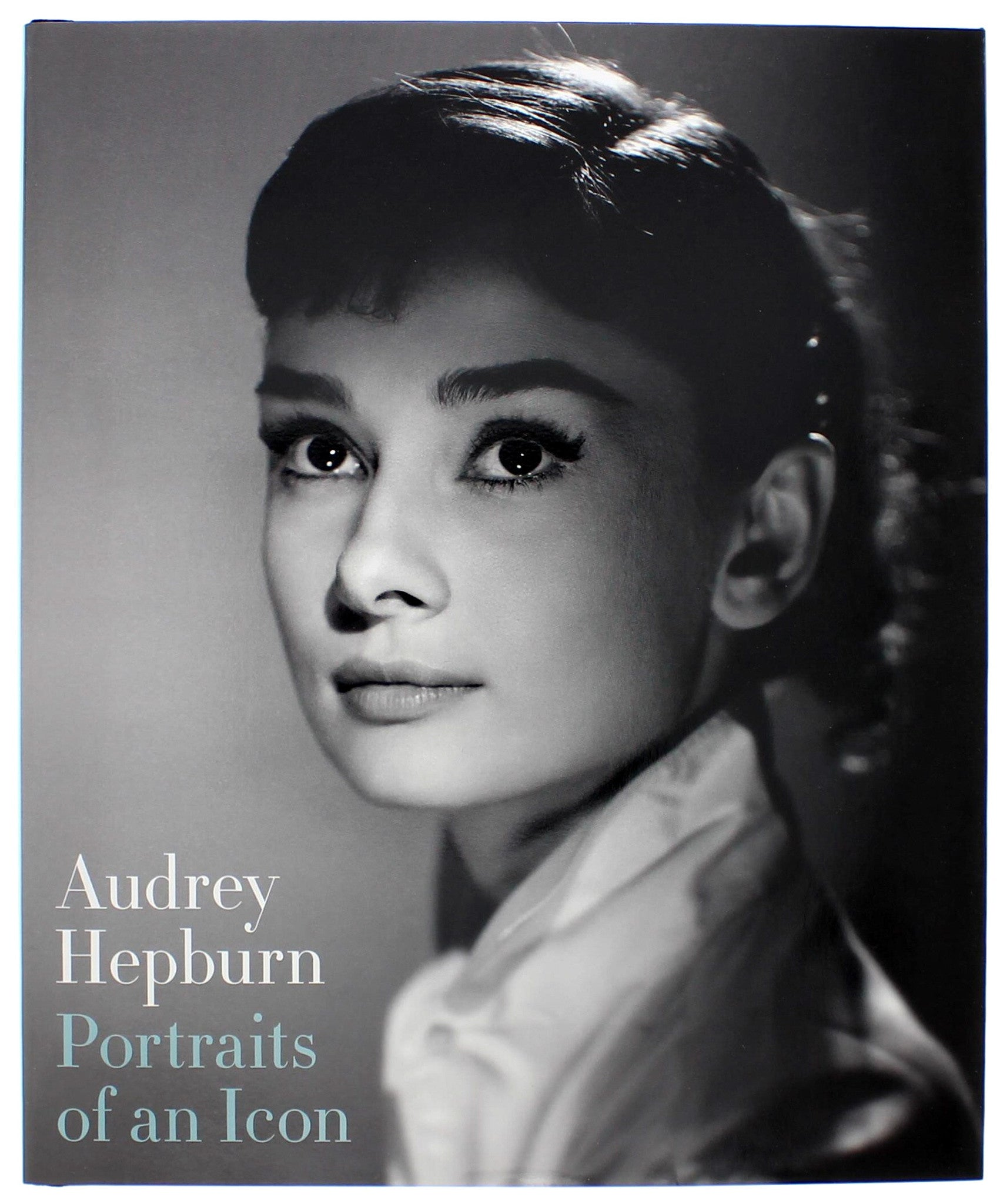 Audrey Hepburn: Portraits of an Icon Hardcover