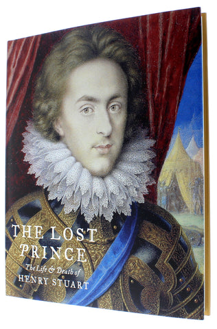 The Lost Prince: The Life and Death of Henry Stuart