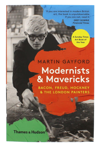 Modernists & Mavericks: Bacon, Freud, Hockney and the London Painters Paperback