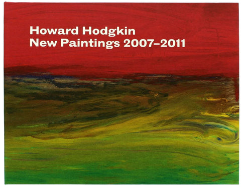 Howard Hodgkin New Paintings 2007-2011