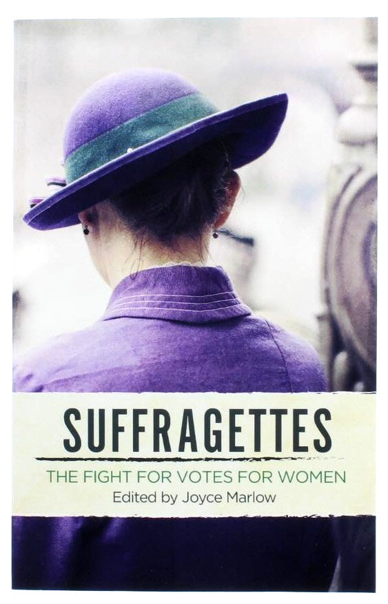 Suffragettes: The Fight for Votes for Women