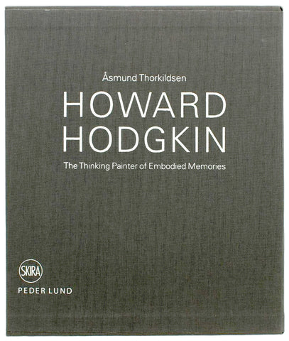 Howard Hodgkin The Thinking Painter of Embodied Memories