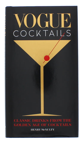 Vogue Cocktails: Classic drinks from the golden age of cocktails Hardcover