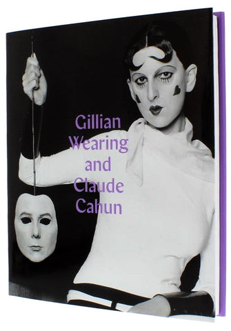 Gillian Wearing and Claude Cahun: Behind the mask, another mask Hardcover Catalogue