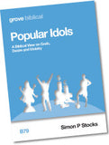 B 79 Popular Idols: A Biblical View on Gods, Desire and Idolatry