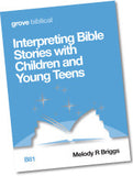 B 81 Interpreting Bible Stories with Children and Young Teens