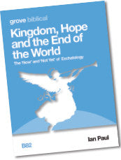 B 82 Kingdom, Hope and the End of the World: The 'Now' and 'Not Yet'  of Eschatology