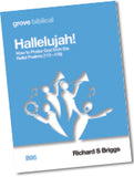 B 95 Hallelujah! How to Praise God from the  Hallel Psalms (113–118)