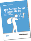 B 96 The Servant Songs of Isaiah 40–55: Interpreting Old Testament Prophecy