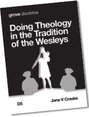 D 5 Doing Theology in the Tradition of the Wesleys