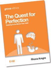 E 182 The Quest for Perfection: Seeking to be Better than Well