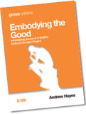 E 189 Embodying the Good: Introducing James K A Smith's Cultural Liturgies Project