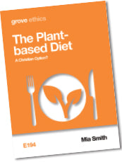 E 194 The Plant-based Diet: A Christian Option?