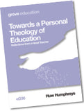 eD 36 Towards a Personal Theology of Education: Reflections from a Head Teacher