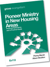 Ev 113 Pioneer Ministry in New Housing Areas: Personal Reflections and a Practical Guide