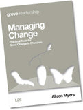 L 26 Managing Change: Practical Tools for  Good Change in Churches