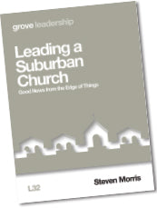 L 32 Leading a  Suburban Church: Good News from  the Edge of Things