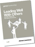 L 40 Leading Well  With Others: And Why Teams Are  Not Always the Answer