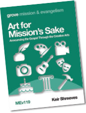 MEv 119 Art for Mission's Sake: Announcing the Gospel Through the Creative Arts