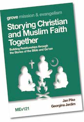MEv 121 Storying Christian and Muslim Faith Together: Building Relationships through the Stories of the Bible and Qu'ran