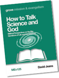MEv 125 How to Talk Science and God: Biblical Perspectives on the Big Questions of Life and the Universe