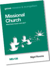 MEv 128 Missional Church: What Does Good Look Like?