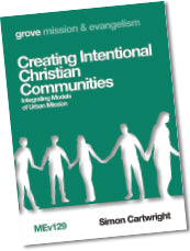 MEv 129 Creating Intentional Christian Communities: Integrating Models  of Urban Mission