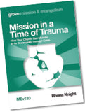 MEv 133 Mission in a  Time of Trauma: How Your Church Can Minister to its Community Through Crisis