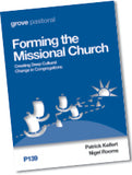 P 139 Forming the Missional Church: Creating Deep Cultural Change in Congregations