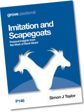 P 146 Imitation and Scapegoats: Pastoral Insights from the Work of René Girard