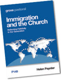 P 149 Immigration  and the Church: Reflecting Faithfully  in Our Generation