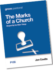 P 155 The Marks  of a Church: Shaped By  the Main Things