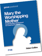 P 156 Mary the Worshipping Mother: Reclaiming Mary's Motherhood  for Contemporary Mums