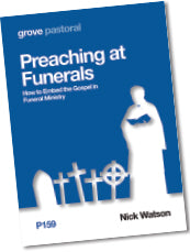 P 159 Preaching at Funerals: How to Embed the Gospel in Funeral Ministry