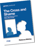 P 160 The Cross and Shame: Speaking of Atonement to a Shame-filled Society