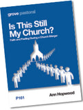 P 161 Is This Still  My Church? Faith and Feeling  During a Church Merger
