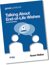 P 163 Talking About  End-of-Life Wishes: Not If, But When
