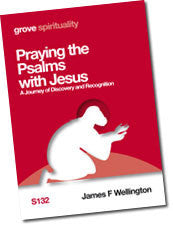 S 132 Praying the Psalms with Jesus: A Journey of Discovery and Recognition