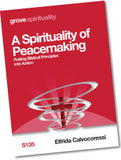 S 135 A Spirituality of Peacemaking: Putting Biblical Principles into Action