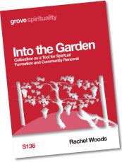 S 136 Into the Garden: Cultivation as a Tool for Spiritual Formation and  Community Renewal
