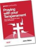 S 137 Praying with your Temperament: Four Prayer Toolkits for Quiet Days and Retreats