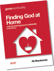 S 147 Finding God at Home: A Sacramental Approach to  Spirituality in the Home