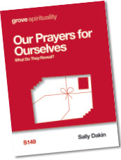 S 149 Our Prayers for Ourselves: What Do They Reveal?