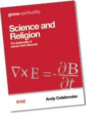 S 152 Science and Religion: The Spirituality of James Clerk Maxwell