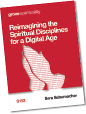 S 153 Reimagining the Spiritual Disciplines for a Digital Age