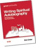S 155 Writing Spiritual Autobiography: Discerning God in Your Personal Story
