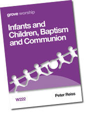 W 222 Infants and Children: Baptism and Communion
