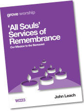 W 223 'All Souls' Services of Remembrance: Our Mission to the Bereaved